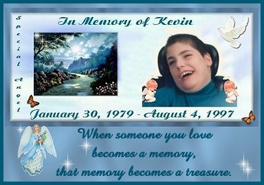 Our Special Angel,Our Son ^Kevin^,You Are Our Treasure,We Will Love You Forever...